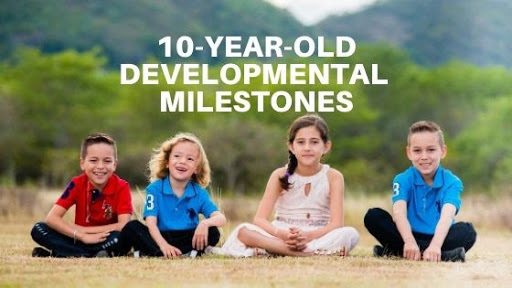 Developmental Milestones for Ten-Year-Olds